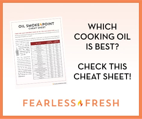 Cooking Oil Smoke Points Cheatsheet on https://fearlessfresh.com