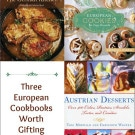 A Taste of Europe for Christmas: Three Cookbooks Worth Gifting