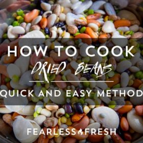 How to Cook Dried Beans on https://www.fearlessfresh.com