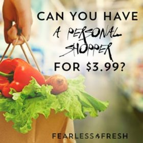 Can you have a personal shopper for 3.99? on https://www.fearlessfresh.com