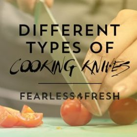 Different Types of Cooking Knives on https://www.fearlessfresh.com