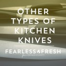 Other Types of Kitchen Knives