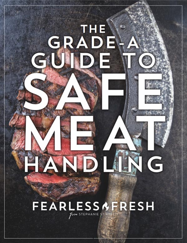 The Grade-A Guide to Safe Meat Handling on https://fearlessfresh.com