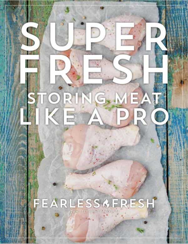 Super Fresh: Storing Meat Like A Pro on https://fearlessfresh.com