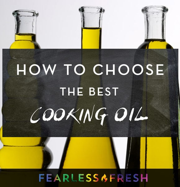 Best Cooking Oils: How to Choose the Right Oil