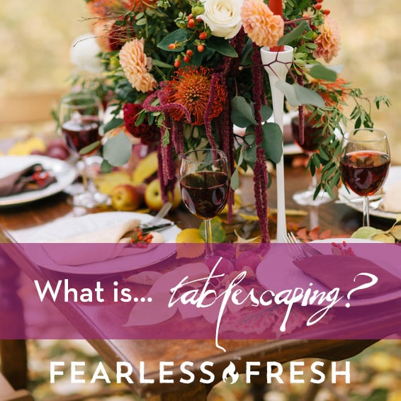 What Is Tablescaping? A Real Answer