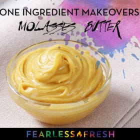 One Ingredient Makeovers: Molasses Butter