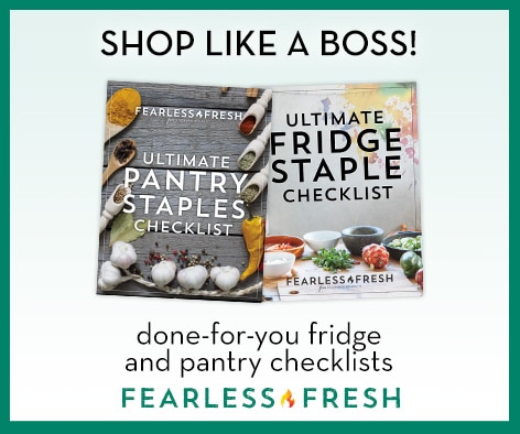 Free Done-for-You Fridge & Pantry Shopping Checklist on https://fearlessfresh.com