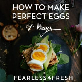 How to Make Perfect Eggs, 4 Ways