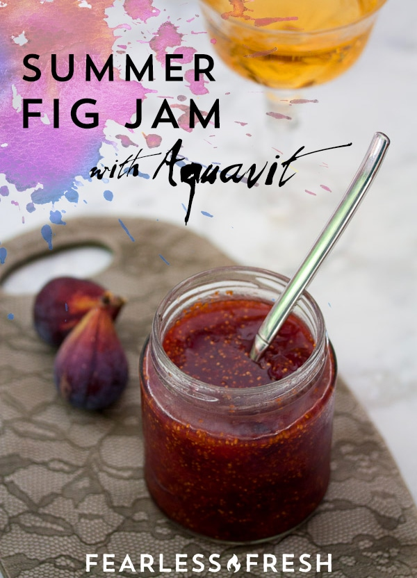Summer Fig Jam Recipe with Aquavit on https://fearlessfresh.com
