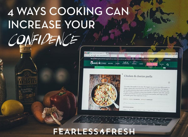 4 Ways Cooking Can Increase Your Confidence